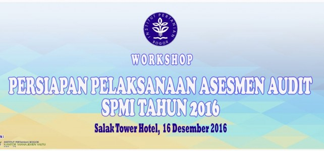 Workshop Persiapan Pelaksanaan Asesmen Audit SPMI Tahun 2016